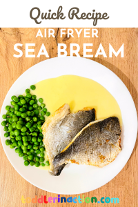 QUICK RECIPE FOR AN EASY, HEALTHY AIR FRYER SEA BREAM