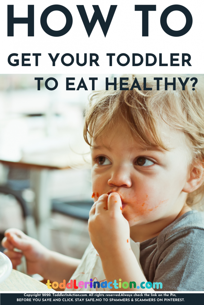 HOW TO GET A TODDLER TO EAT HEALTHY